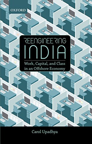 Reengineering India: Work, Capital, and Class in an Offshore Economy by Oxford University Press