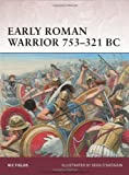 Early Roman Warrior, 753-321 BC, Nic Fields, 1849084998