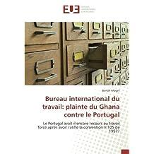 Bureau international du travail: plainte du Ghana contre le Portugal: Le Portugal avait-il encore recours au travail forcé après avoir ratifié la convention n°105 de 1957?