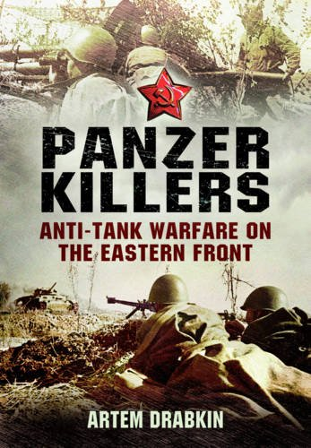 Panzer Killers: Anti-tank Warfare on the Eastern ()
