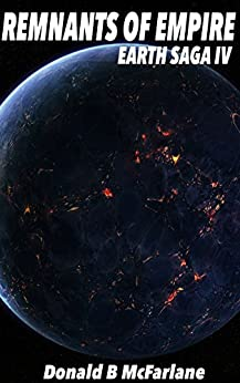 Remnants of Empire: The Earth Saga IV by [McFarlane, Donald B]