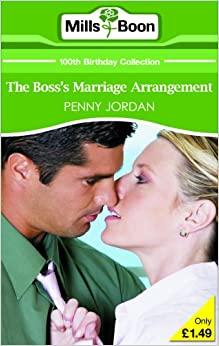 The Boss's Marriage Arrangement (Mills and Boon 100th Birthday Collection)
