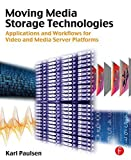 img - for Moving Media Storage Technologies: Applications & Workflows for Video and Media Server Platforms by Karl Paulsen (2011-04-01) book / textbook / text book