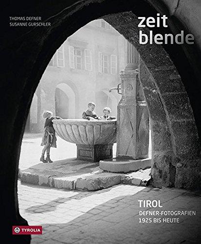 Zeitblende: Defner-Fotografien. Tirol - 1925 bis heute