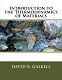 Introduction to the Thermodynamics of Materials, David R. Gaskell, 1502530562