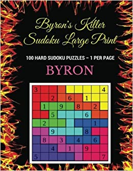 Byron's Killer Sudoku Large Print: 100 Hard Sudoku Puzzles