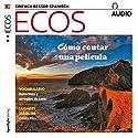 ECOS audio - Cómo contar una película. 11/2017: Spanisch lernen Audio - Eine Filmhandlung erzählen Hörbuch von  div. Gesprochen von:  div.