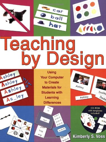 Teaching by Design: Using Your Computer to Create Materials for Students With Learning Differences by Woodbine House
