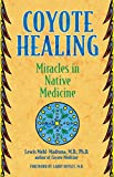 img - for Coyote Healing: Miracles in Native Medicine book / textbook / text book