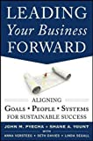 img - for Leading Your Business Forward: Aligning Goals, People, and Systems for Sustainable Success (Business Books) book / textbook / text book