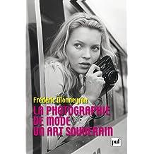 La photographie de mode: Un art souverain (Perspectives critiques) (French Edition)
