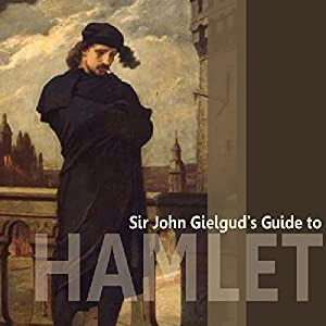 Sir John Gielgud's Guide to Hamlet Audiobook