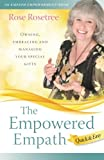 The Empowered Empath -- Quick & Easy: Owning, Embracing, and Managing Your Special Gifts  (Empath Empowerment® Book)