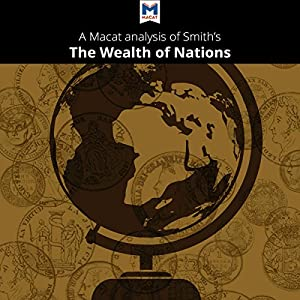 an analysis of the wealth of nations by adam smith Sparknotes: the enlightenment (1650–1800): key people & terms against government intervention in the economy and inspired scottish economist adam smith 's seminal wealth of nations ( 1776 .