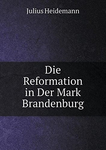 Download Die Reformation in Der Mark Brandenburg (German Edition) PDF