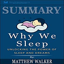 Summary: Why We Sleep: Unlocking the Power of Sleep and Dreams Audiobook by Readtrepreneur Publishing Narrated by Jorie Raine Fradella