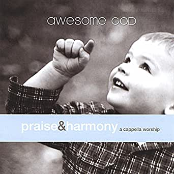Awesome God: A Cappella Worship by Keith Lancaster & The Acappella