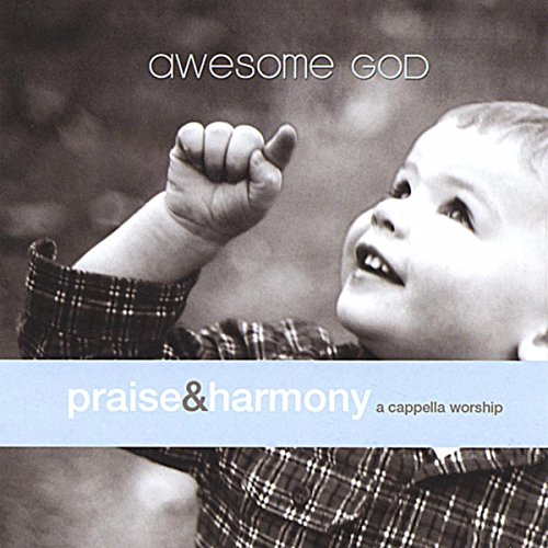 Awesome God: A Cappella Worship