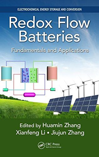 Redox Flow Batteries: Fundamentals and Applications (Electrochemical Energy Storage and Conversion)