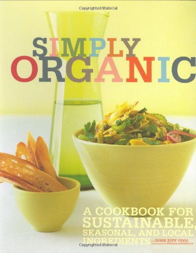 Download Simply Organic: A Cookbook for Sustainable, Seasonal, and Local Ingredients ebook
