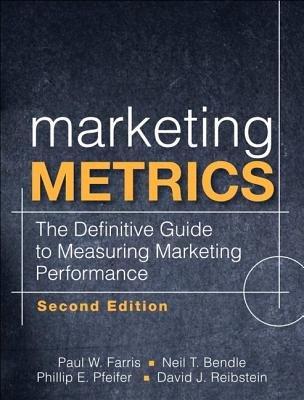 Read Online Marketing Metrics( The Definitive Guide to Measuring Marketing Performance)[MARKETING METRICS 2/E][Hardcover] pdf epub