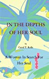 img - for IN THE DEPTHS OF HER SOUL: A Woman In Search For Her Soul book / textbook / text book