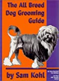 img - for By Sam Kohl - The all breed dog grooming guide (3rd Edition) (1905-07-09) [Plastic Comb] book / textbook / text book
