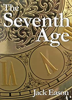 The Seventh Age by [Eason, Jack]