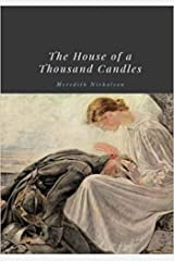 The House of a Thousand Candles by Meredith Nicholson annotated Kindle Edition