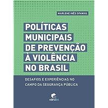 Políticas municipais de prevenção à violência no brasil desafios e experiências no campo da segurança pública