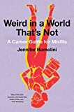 Weird in a World That's Not: A Career Guide for Misfits