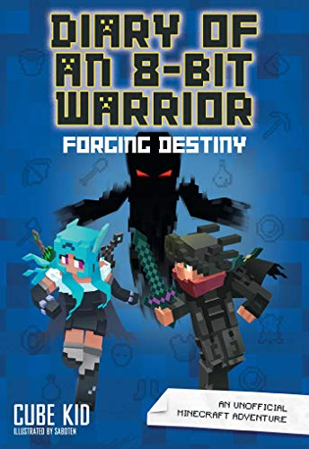 Pdf Science Fiction Diary of an 8-Bit Warrior: Forging Destiny (Book 6 8-Bit Warrior series): An Unofficial Minecraft Adventure