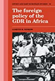 The Foreign Policy of the GDR in Africa (Cambridge Russian, Soviet and Post-Soviet Studies)