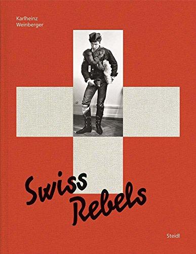 - Karlheinz Weinberger: Swiss Rebels