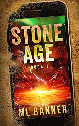 STONE AGE: An Apocalyptic Thriller by [Banner, ML]