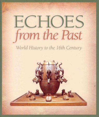 Echoes From the Past: World History to the 16th Century