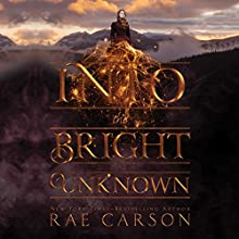 Into the Bright Unknown Audiobook by Rae Carson Narrated by Erin Mallon