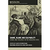 Shame, Blame, and Culpability: Crime and violence in the modern state
