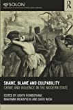 Shame, Blame, and Culpability (Routledge SOLON Explorations in Crime and Criminal Justice Histories)