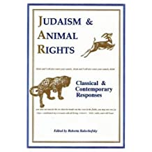 Judaism and Animal Rights: Classical and Contemporary Responses