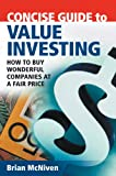 Concise Guide to Value Investing, Brian McNiven, 0731407938
