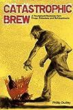Catastrophic Brew, Philip Dudley, 0979568307