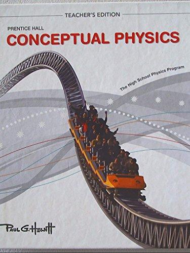 Prentice Hall, Conceptual Physics. Teacher's Edition. The High School Physics Program. 9780133647501, 0133647501.