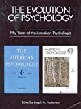 The Evolution of Psychology : Fifty Years of the American Psychologist, , 1557984840
