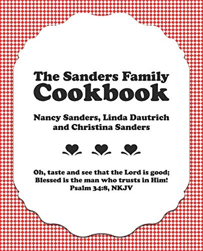 The Sanders Family Cookbook by Nancy Sanders, Linda Dautrich, Christina Sanders