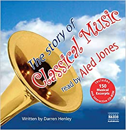 The Story of Classical Music: Amazon co uk: Darren Henley, Aled