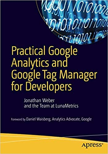 Practical Google Analytics and Google Tag Manager for Developers: Amazon.es: Jonathan Weber: Libros en idiomas extranjeros