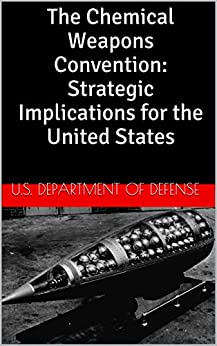 The Chemical Weapons Convention: Strategic Implications for the United States