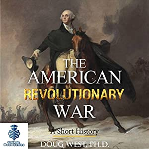 The American Revolutionary War: A Short History Audiobook