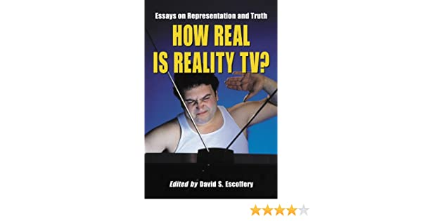 How Real Is Reality Tv Essays On Representation And Truth  Kindle  How Real Is Reality Tv Essays On Representation And Truth  Kindle  Edition By David S Escoffery Politics  Social Sciences Kindle Ebooks   Amazoncom What Is A Thesis Of An Essay also Research Paper Essay Example  Sample English Essay